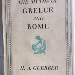 The Myths Of Greece and Rome H.A Guerber Vintage Hardcover Published 1955